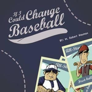 If I Could Change Baseball