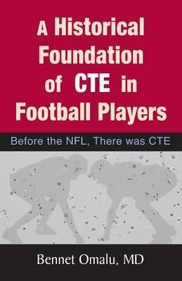A Historical Foundation of Cte in Football Players: Before the NFL, There Was Cte