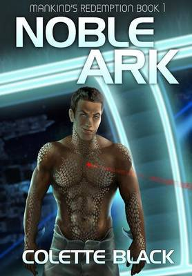 Noble Ark: Mankind's Redemption Book 1