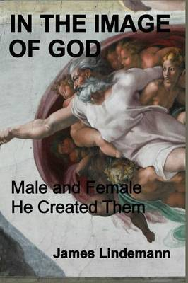 In the Image of God: Male and Female He Created Them
