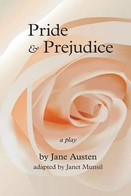 Pride and Prejudice: A Play