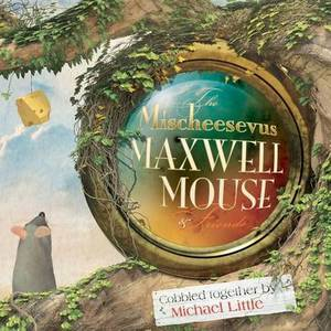 The Mischeesevus Maxwell Mouse & Friends