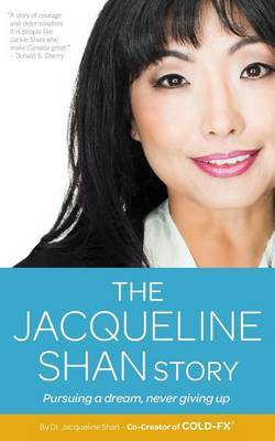 The Jacqueline Shan Story: Pursuing a Dream, Never Giving Up