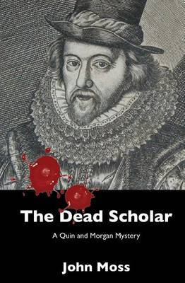 The Dead Scholar: A Quin and Morgan Mystery