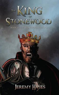The King of Stonewood: Book III of the Stonewood Trilogy