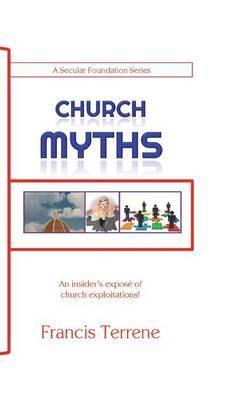 Church Myths: An Insider's Expose of Church Exploitations!