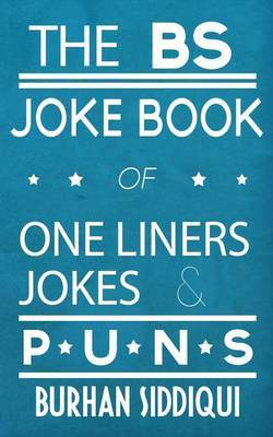 The Bs Joke Book of One Liners, Jokes & Puns