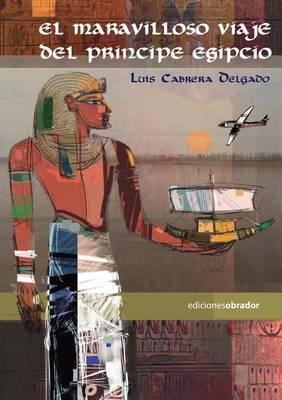 El Maravilloso Viaje del Principe Egipcio