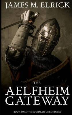 The Aelfheim Gateway: Book One: The Eulidean Chronicles