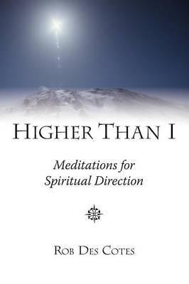 Higher Than I: Meditations for Spiritual Direction