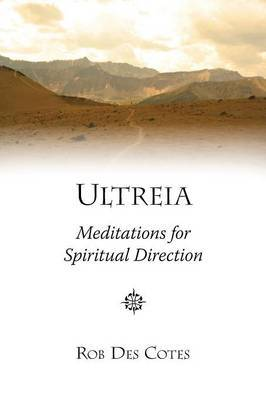 Ultreia: Meditations for Spiritual Direction