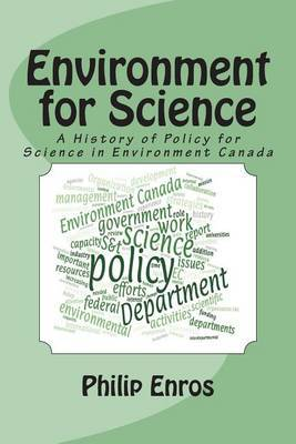 Environment for Science: A History of Policy for Science in Environment Canada