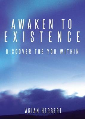 Awaken to Existence: Discover the You Within