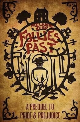 Follies Past: A Prequel to Pride and Prejudice