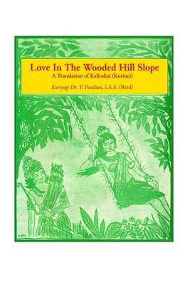 Love in the Wooded Hill Slope: A Translation of Kalitokai (Kurinci)