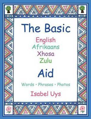 The Basic English, Afrikaans, Zulu, Xhosa Aid: Words, Phrases, Photos