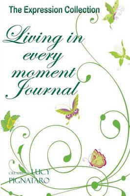 Living in Every Moment Journal