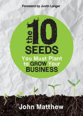 The 10 Seeds You Must Plant to Grow Your Busines