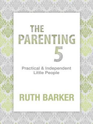 The Parenting 5: Practical and Independent Little People