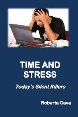 Time and Stress: Today's Silent Killers
