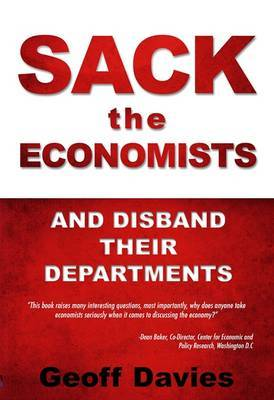Sack the Economists: And Disband Their Departments