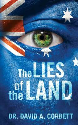 The Lies of the Land: A Guide to Our Corrupt Society