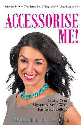 Accessorise Me!: Create Your Signature Style with Fashion Jewellery