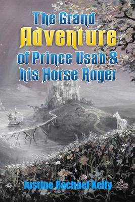The Grand Adventure of Prince Usab & His Horse Roger