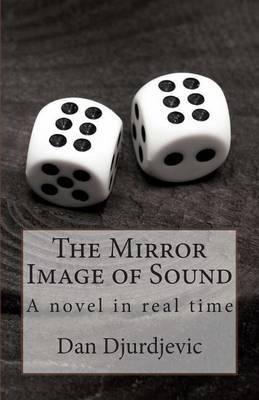 The Mirror Image of Sound: A Novel Written in Real Time