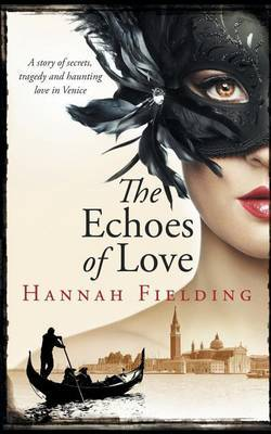 The Echoes of Love: A Story of Secrets, Tragedy and Haunting Love in Venice