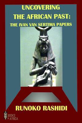Uncovering the African Past: The Ivan Van Sertima Papers