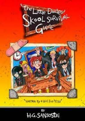 The Little Dudes Skool Survival Guide: Written by a Kid Like You!