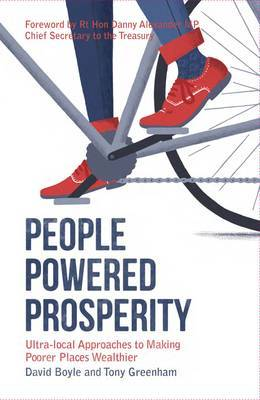 People Powered Prosperity: Ultra Local Approaches to Making Poorer Places Wealthier