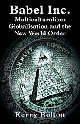 Babel Inc.: Multicultralism, Globalisation and the New World Order.