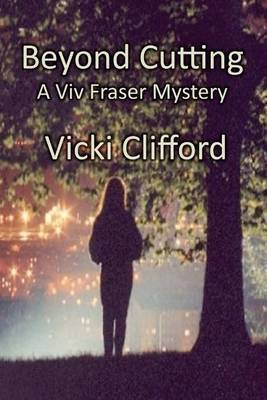 Beyond Cutting: A Viv Fraser Mystery