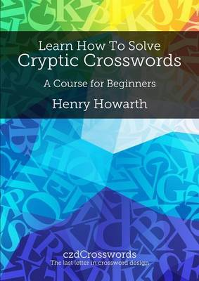 Learn How to Solve Cryptic Crosswords: A Course for Beginners