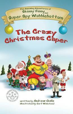 The Amazing Adventures of Skinny Finny and Super Spy Wobblebottom: The Crazy Christmas Caper