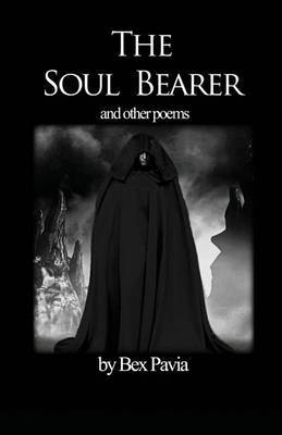 The Soul Bearer: And Other Poems