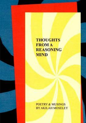Thoughts from a Reasoning Mind: Poetry & Musings