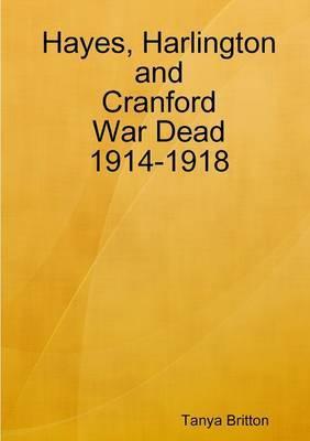 Hayes, Harlington and Cranford War Dead 1914-1918