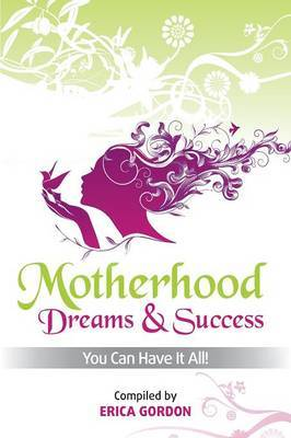 Motherhood - Dreams & Success
