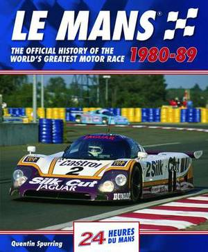Le Mans: The Official History of the World's Greatest Motor Race, 1980-89