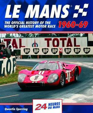Le Mans: The Official History of the World's Greatest Motor Race, 1960-69