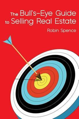 The Bull's-Eye Guide: To Selling Real Estate