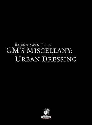 Raging Swan's GM's Miscellany: Urban Dressing