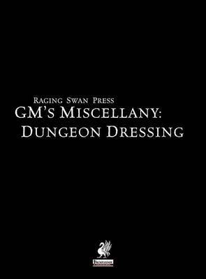 Raging Swan's GM's Miscellany: Dungeon Dressing