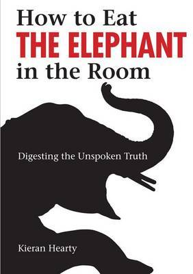 How to Eat the Elephant in the Room: Digesting the Unspoken Truth
