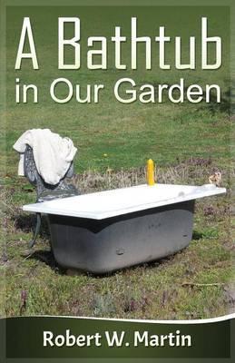 A Bathtub in Our Garden