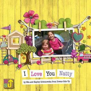 I Love You Natty: A Sibling's Introduction to Down's Syndrome