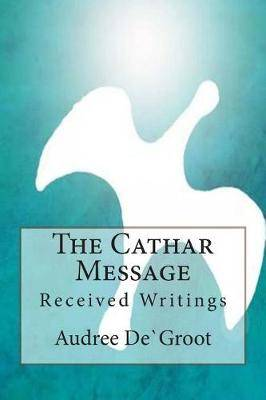 The Cathar Message